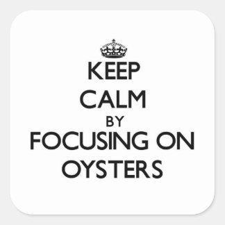 Guarde la calma centrándose en ostras pegatina cuadrada