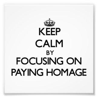 Guarde la calma centrándose en pagar homenaje