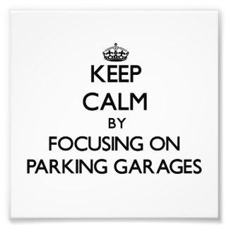 Guarde la calma centrándose en parkinges impresiones fotográficas
