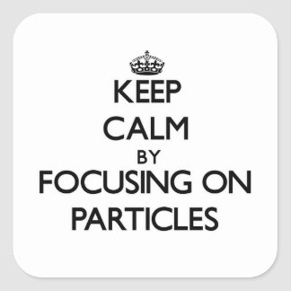 Guarde la calma centrándose en partículas pegatina cuadrada