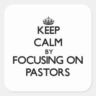 Guarde la calma centrándose en pastores
