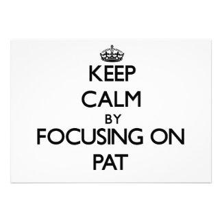 Guarde la calma centrándose en Pat