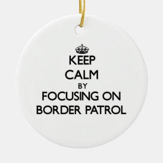 Guarde la calma centrándose en patrulla fronteriza