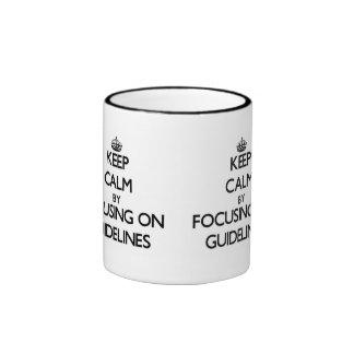 Guarde la calma centrándose en pautas taza
