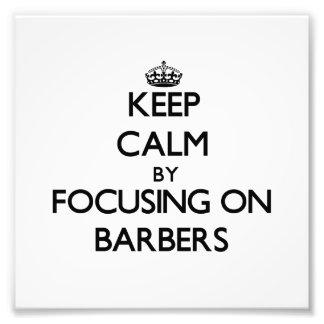 Guarde la calma centrándose en peluqueros impresiones fotográficas