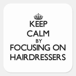Guarde la calma centrándose en peluqueros pegatinas cuadradas personalizadas