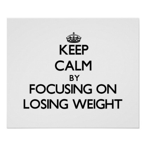 Guarde la calma centrándose en peso perdidoso póster