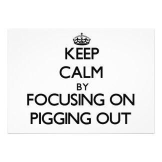 Guarde la calma centrándose en Pigging hacia fuera