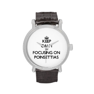 Guarde la calma centrándose en Poinsettias Relojes De Pulsera