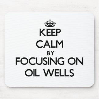 Guarde la calma centrándose en pozos de petróleo