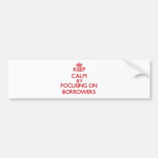 Guarde la calma centrándose en prestatarios etiqueta de parachoque
