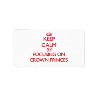 Guarde la calma centrándose en Príncipes herederos Etiquetas De Dirección