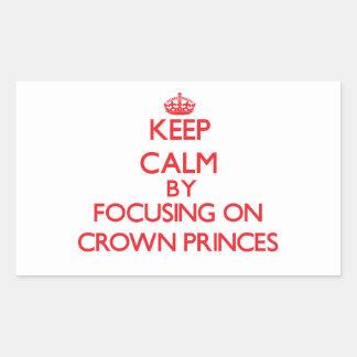 Guarde la calma centrándose en Príncipes herederos Rectangular Pegatina