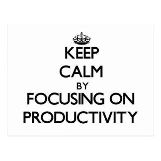 Guarde la calma centrándose en productividad