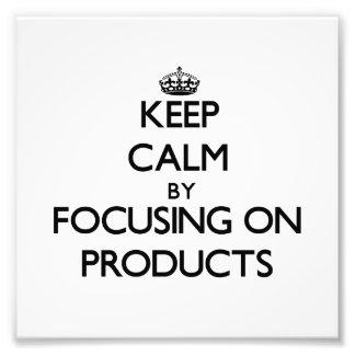 Guarde la calma centrándose en productos