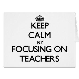 Guarde la calma centrándose en profesores tarjeta de felicitación grande