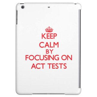 Guarde la calma centrándose en pruebas del acto