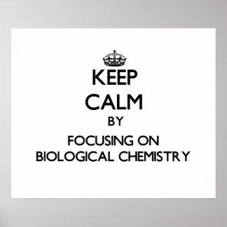 Guarde la calma centrándose en química biológica posters