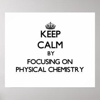 Guarde la calma centrándose en química física poster