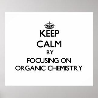 Guarde la calma centrándose en química orgánica posters