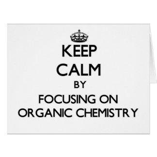 Guarde la calma centrándose en química orgánica tarjeta de felicitación grande
