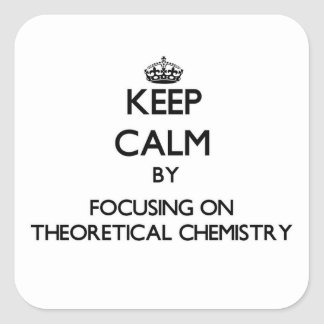 Guarde la calma centrándose en química teórica pegatinas cuadradases