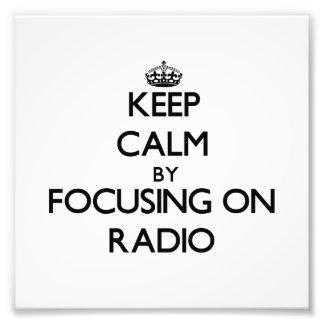 Guarde la calma centrándose en radio impresiones fotograficas