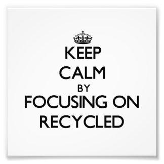 Guarde la calma centrándose en Recycled
