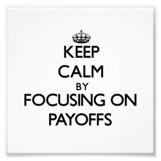 Guarde la calma centrándose en rentabilidades
