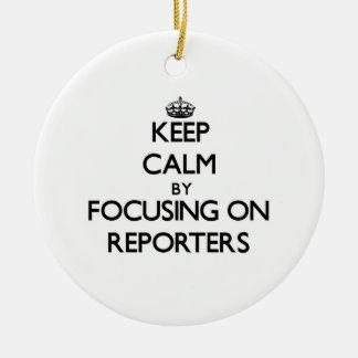 Guarde la calma centrándose en reporteros