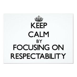 """Guarde la calma centrándose en respetabilidad invitación 5"""" x 7"""""""