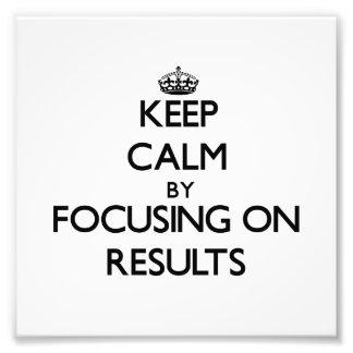 Guarde la calma centrándose en resultados