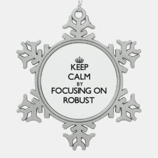 Guarde la calma centrándose en robusto