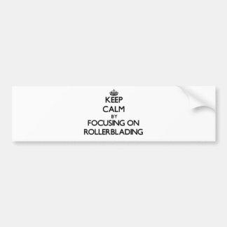 Guarde la calma centrándose en Rollerblading Pegatina Para Auto