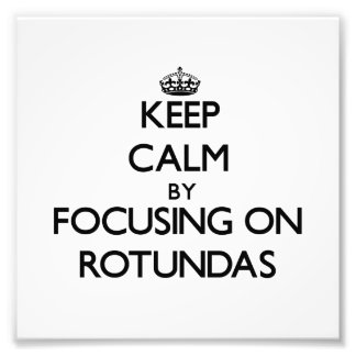 Guarde la calma centrándose en Rotundas Fotografia
