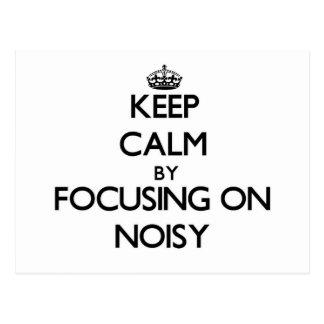 Guarde la calma centrándose en ruidoso postal