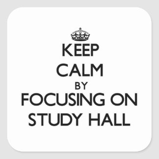 Guarde la calma centrándose en sala de estudio pegatina cuadradas