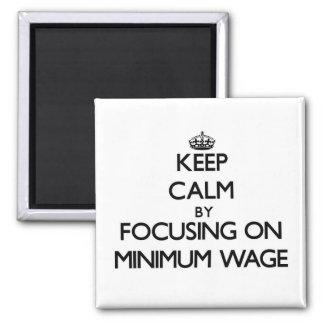 Guarde la calma centrándose en salario mínimo imán para frigorifico