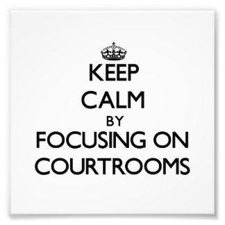 Guarde la calma centrándose en salas de tribunal impresión fotográfica