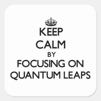 Guarde la calma centrándose en saltos cualitativos calcomanía cuadradas