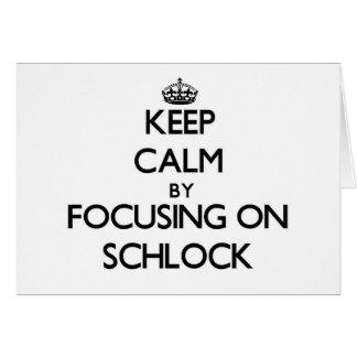 Guarde la calma centrándose en Schlock Felicitacion