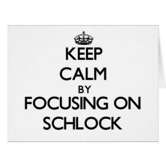 Guarde la calma centrándose en Schlock Tarjeta