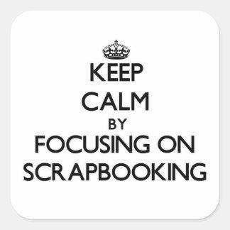Guarde la calma centrándose en Scrapbooking Pegatina Cuadradas Personalizada