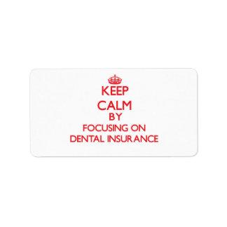 Guarde la calma centrándose en seguro dental etiqueta de dirección