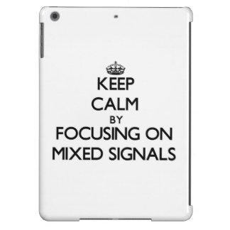 Guarde la calma centrándose en señales encontradas