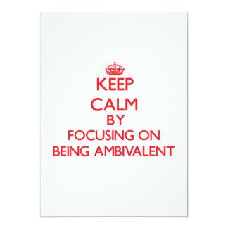 """Guarde la calma centrándose en ser ambivalente invitación 5"""" x 7"""""""
