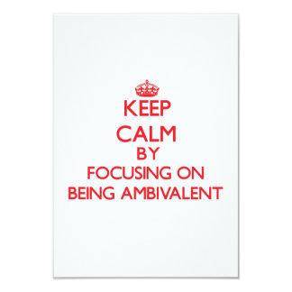 """Guarde la calma centrándose en ser ambivalente invitación 3.5"""" x 5"""""""