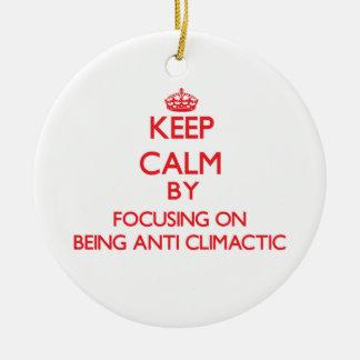 Guarde la calma centrándose en ser Anti-Culminante Adornos De Navidad