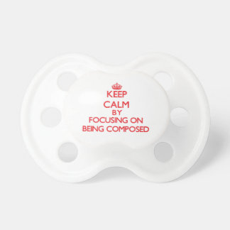Guarde la calma centrándose en ser compuesto chupetes de bebé
