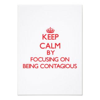 Guarde la calma centrándose en ser contagioso anuncio personalizado